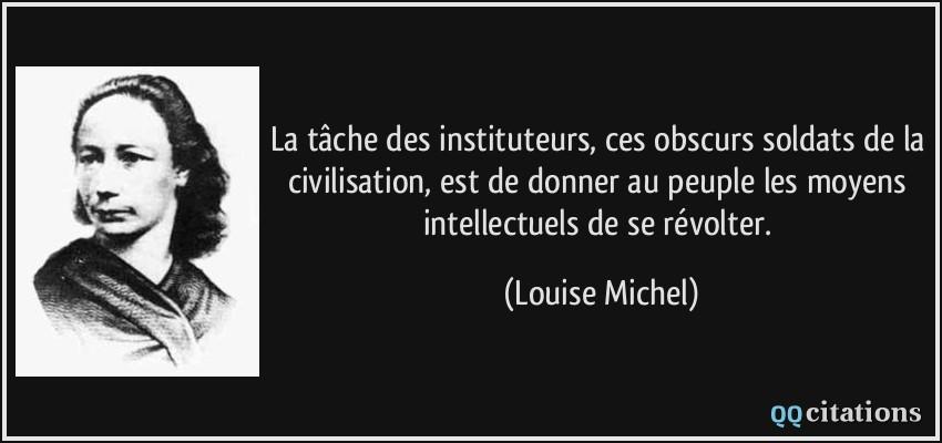 citation-la-tache-des-instituteurs-ces-obscurs-soldats-de-la-civilisation-est-de-donner-au-peuple-les-louise-michel-113536.jpg